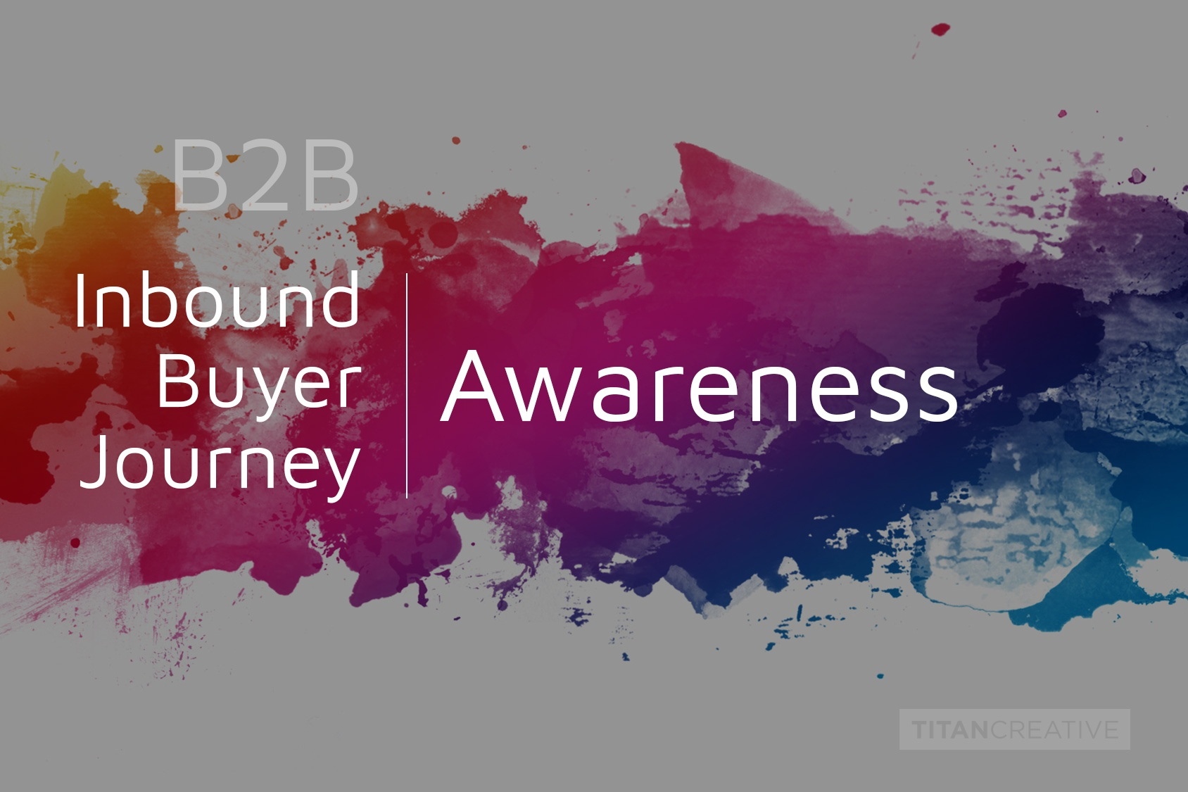 The Inbound Buyer's Journey | Awareness – Help Your Prospects Find You