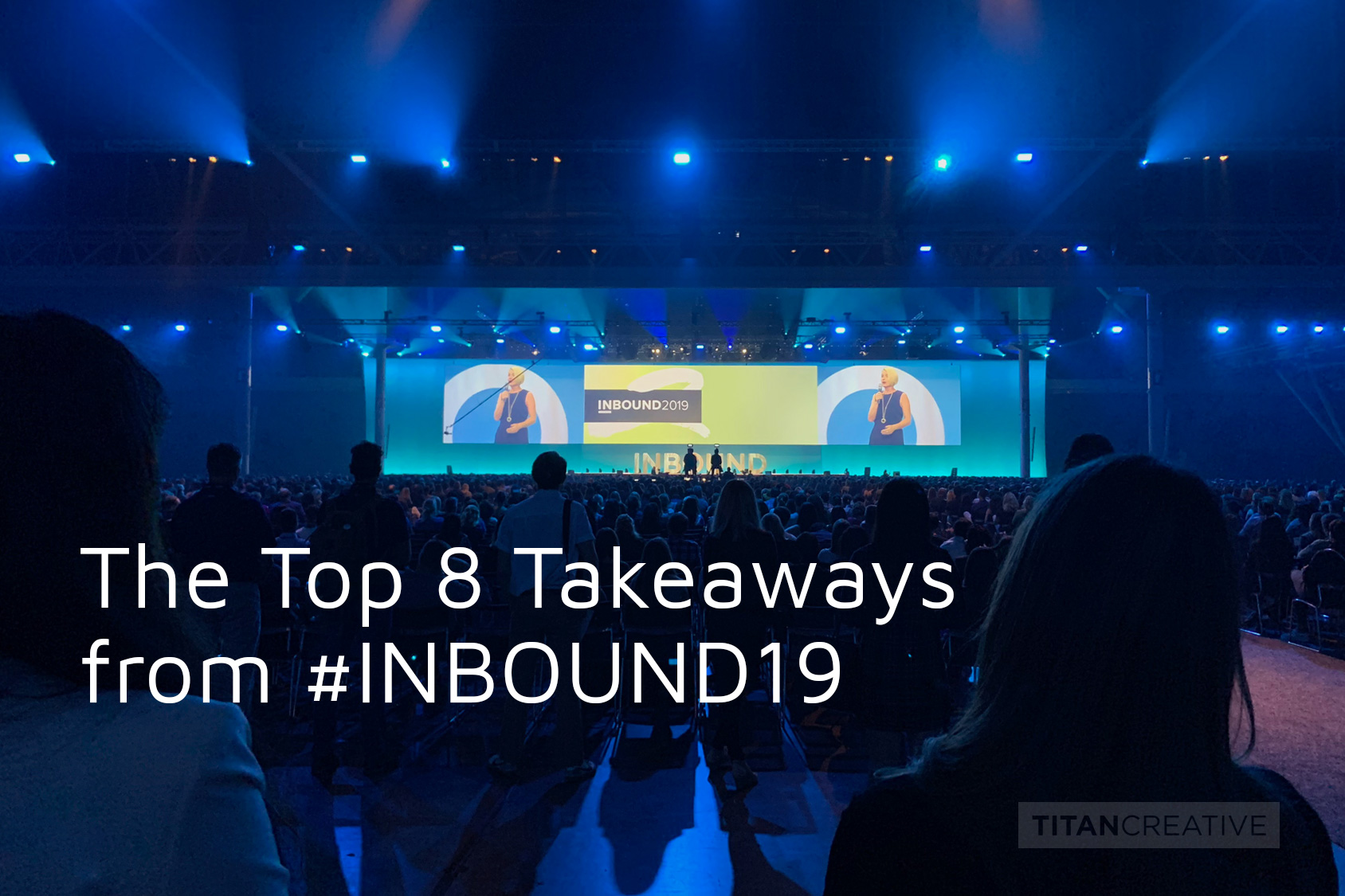 The Top 8 Takeaways from #INBOUND19