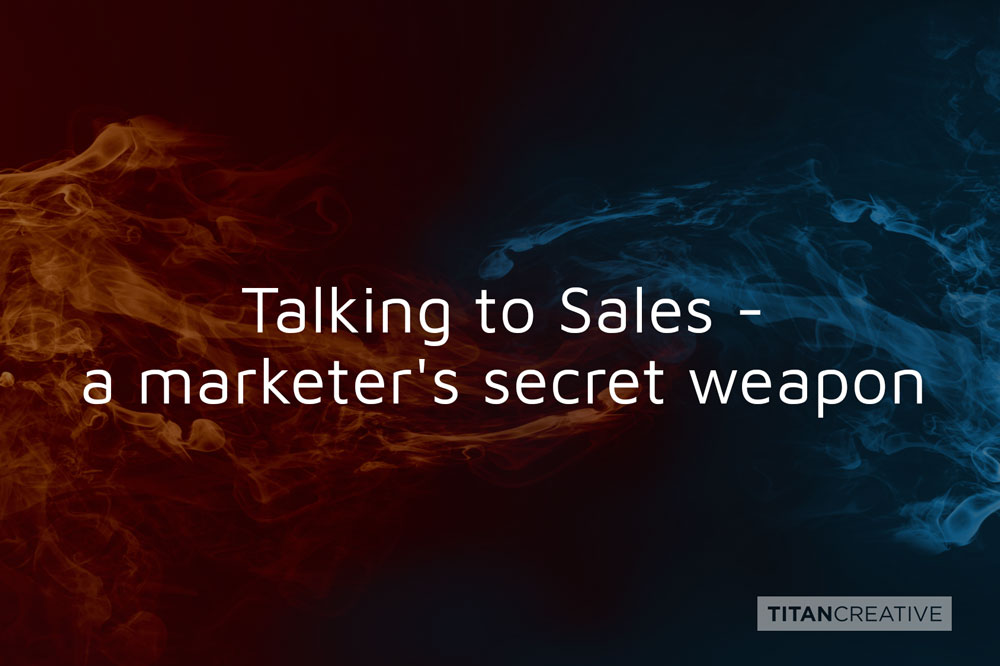 Talking to Sales - a marketer's secret weapon